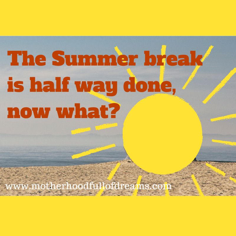 Summer Break is Halfway Done, Now What?