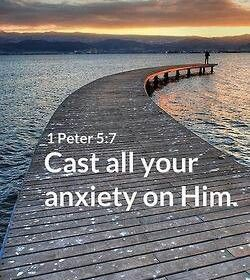 Cast all your anxiety on him. Photo cred:  http://christianpf.com/encouraging-bible-verses/
