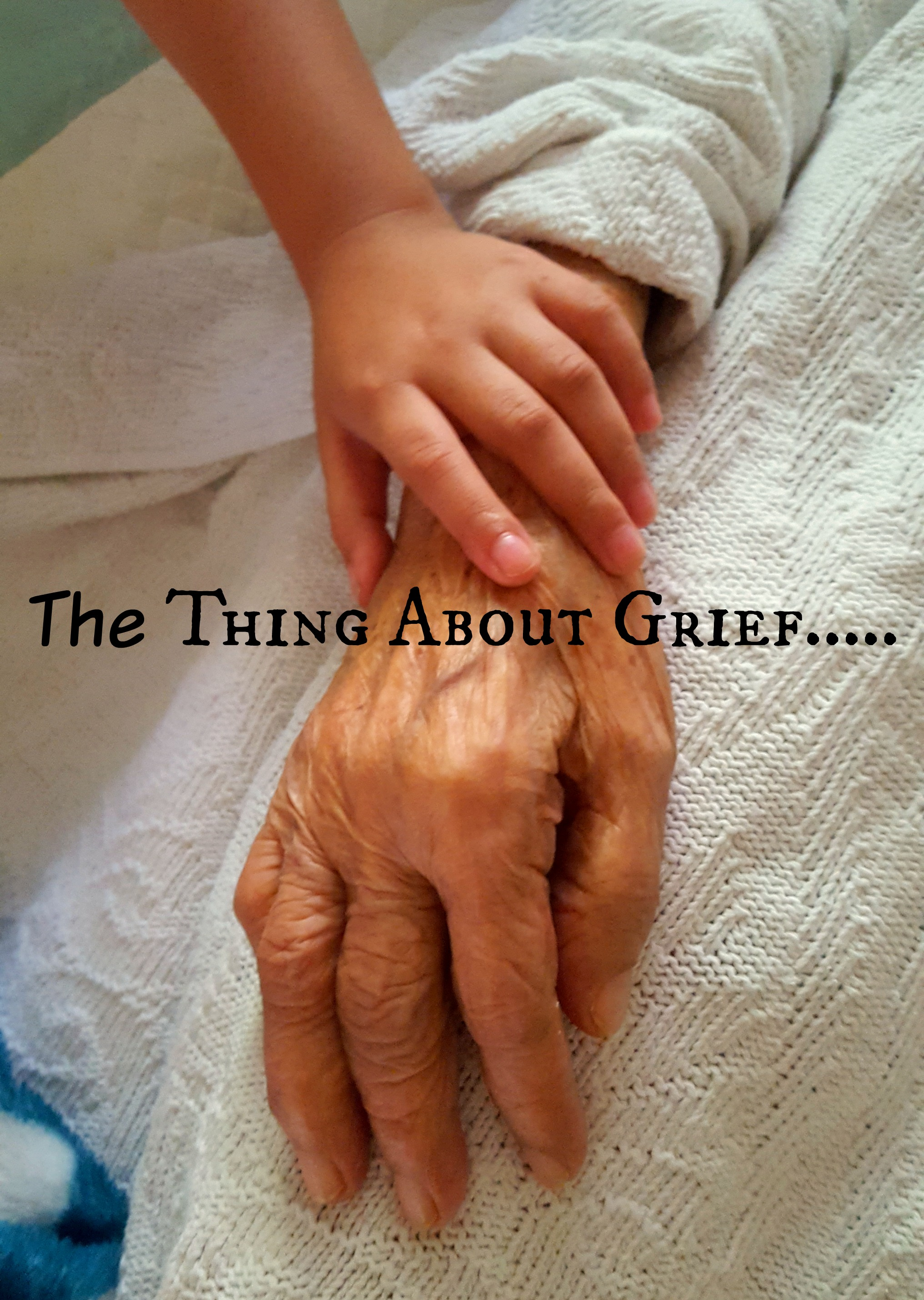 The Thing About Grief…..