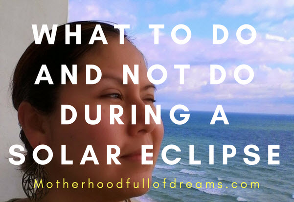What To Do and Not Do During a Solar Eclipse