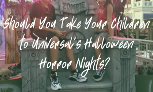 Should You Take Your Children to Universal's Halloween Horror Nights?
